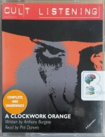 A Clockwork Orange written by Anthony Burgess performed by Phil Daniels on Cassette (Unabridged)