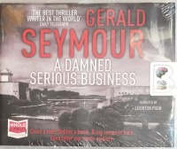 A Damned Serious Business written by Gerald Seymour performed by Leighton Pugh on Audio CD (Unabridged)
