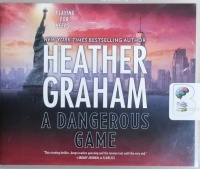 A Dangerous Game written by Heather Graham performed by Saskia Maarleveld on CD (Unabridged)