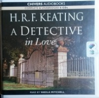 A Detective in Love written by H.R.F. Keating performed by Sheila Mitchell on CD (Unabridged)