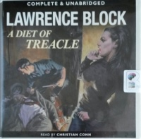 A Diet of Treacle written by Lawrence Block performed by Christian Conn on Audio CD (Unabridged)