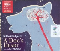 A Dog's Heart written by Mikhail Bulgakov performed by Roy McMillan on CD (Unabridged)