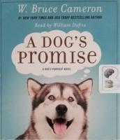 A Dog's Promise written by W. Bruce Cameron performed by William Dufris on CD (Unabridged)