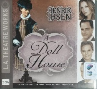 A Doll House written by Henrik Ibsen performed by Calista Flockhart, Tim DeKay, JoBeth Williams and Gregory Itzin on CD (Abridged)