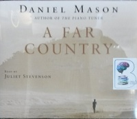 A Far Country written by Daniel Mason performed by Juliet Stevenson on CD (Abridged)