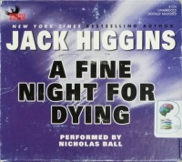 A Fine Night for Dying written by Jack Higgins performed by Nicholas Ball on CD (Unabridged)