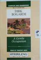 A Gentle Occupation written by Dirk Bogarde performed by Timothy West on Cassette (Unabridged)