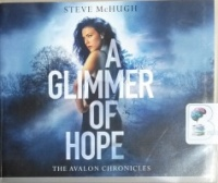 A Glimmer of Hope written by Steve McHugh performed by Elizabeth Knowelden on CD (Unabridged)