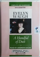 A Handful of Dust written by Evelyn Waugh performed by Andrew Sachs on Cassette (Unabridged)
