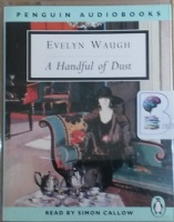 A Handful of Dust written by Evelyn Waugh performed by Simon Callow on Cassette (Abridged)