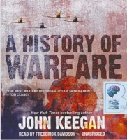A History of Warfare written by John Keegan performed by Frederick Davidson on CD (Unabridged)