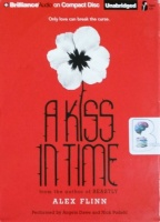 A Kiss in Time written by Alex Flinn performed by Angela Dawe and Nick Podehl on CD (Unabridged)