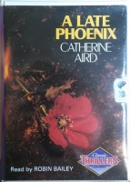 A Late Pheonix written by Catherine Aird performed by Robert Bailey on Cassette (Unabridged)