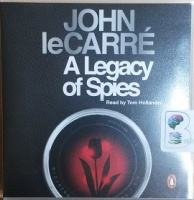 A Legacy of Spies written by John Le Carre performed by Tom Hollander on CD (Unabridged)