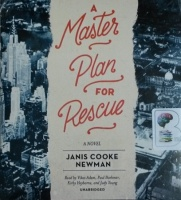 A Master Plan for Rescue written by Janis Cooke Newman performed by Vikas Adam, Paul Boehmer, Kirby Heyborne and Judy Young on CD (Unabridged)