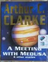A Meeting With Medusa and Other Stories written by Arthur C. Clarke performed by Unlisted - Possibly Garick Hagon on Cassette (Abridged)