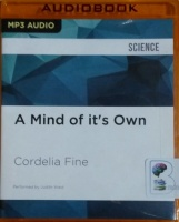 A Mind of it's Own written by Cordelia Fine performed by Judith West on MP3 CD (Unabridged)