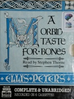 A Morbid Taste for Bones written by Ellis Peters performed by Stephen Thorne on Cassette (Unabridged)