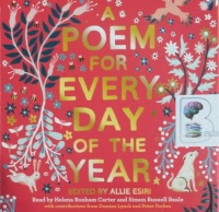 A Poem for Every Day of the Year written by Various Famous Poets performed by Simon Russell Beale and Helena Bonham Carter on Audio CD (Abridged)