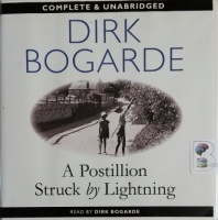 A Postillion Struck by Lightning written by Dirk Bogarde performed by Dirk Bogarde on CD (Unabridged)