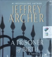 A Prisoner of Birth written by Jeffrey Archer performed by Roger Allam on CD (Unabridged)