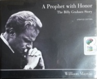 A Prophet with Honor - The Bill Graham Story (Updated Edition) written by William Martin performed by Maurice England on CD (Unabridged)