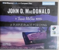 A Purple Place for Dying - A Travis McGee novel written by John D. MacDonald performed by Robert Petkoff on CD (Unabridged)