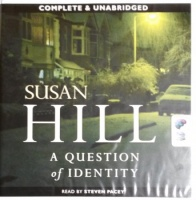 A Question of Identity written by Susan Hill performed by Steven Pacey on CD (Unabridged)