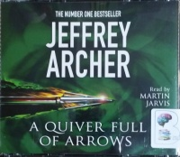 A Quiver Full of Arrows written by Jeffrey Archer performed by Martin Jarvis on CD (Abridged)
