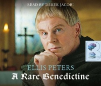A Rare Benedictine written by Ellis Peters performed by Derek Jacobi on CD (Abridged)