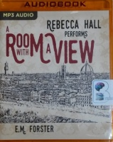 A Room With a View written by E.M. Forster performed by Rebecca Hall on MP3 CD (Unabridged)