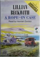 A Rope-In Case written by Lillian Beckwith performed by Hannah Gordon on Cassette (Unabridged)