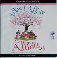 A Rural Affair written by Catherine Alliott performed by Alison Reid on CD (Unabridged)