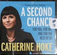 A Second Chance - For You, For Me and For the Rest of US written by Catherine Hoke performed by Catherine Hoke on CD (Unabridged)