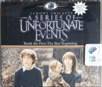 A Series of Unfortunate Events - Book The First: The Bad Beginning written by Lemony Snicket performed by Tim Curry on CD (Unabridged)