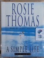 A Simple Life written by Rosie Thomas performed by Jenny Agutter on Cassette (Abridged)