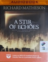 A Stir of Echoes written by Richard Matheson performed by Scott Brick on MP3 CD (Unabridged)