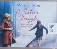 A Sister's Struggle written by Mary Gibson performed by Anne Dover on CD (Unabridged)