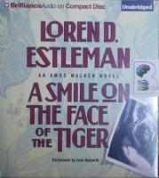 A Smile of the Face of the Tiger written by Loren D. Estleman performed by John Kenneth on CD (Unabridged)