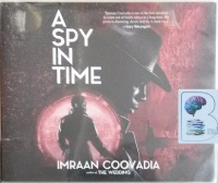 A Spy in Time written by Imraan Coovadia performed by Korey Jackson on Audio CD (Unabridged)