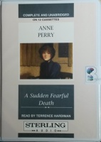 A Sudden Fearful Death written by Anne Perry performed by Terrence Hardiman on Cassette (Unabridged)