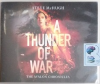 A Thunder of War - Book 3 of The Avalon Chronicles written by Steve McHugh performed by Elizabeth Knowelden on CD (Unabridged)