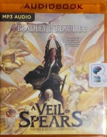 A Veil of Spears - Book Three of the Song of the Shattered Sands written by Bradley P. Beaulieu performed by Sarah Coomes on MP3 CD (Unabridged)