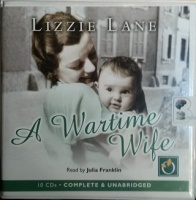 A Wartime Wife written by Lizzie Lane performed by Julia Franklin on CD (Unabridged)