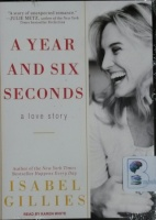 A Year and Six Seconds written by Isabel Gillies performed by Karen White on MP3 CD (Unabridged)