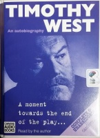 A moment towards the end of the play... written by Timothy West performed by Timothy West on Cassette (Unabridged)