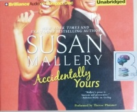Accidentally Yours written by Susan Mallery performed by Therese Plummer on CD (Unabridged)