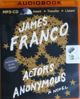 Actors Anonymous written by James Franco performed by James Franco on MP3 CD (Unabridged)