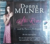 After River written by Donna Milner performed by Patricia Rodriguez on CD (Abridged)