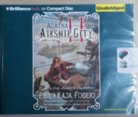 Agatha H and the Airship City - A Girl Genius Novel written by Phil and Kaja Foglio performed by Angela Dawe on CD (Unabridged)
